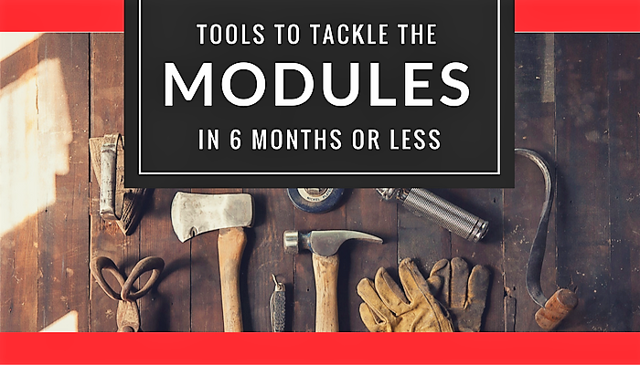 Tools to Tackle the Modules in 6 Months or Less
