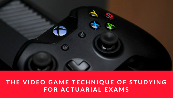 The Video Game technique of studying for actuarial exams