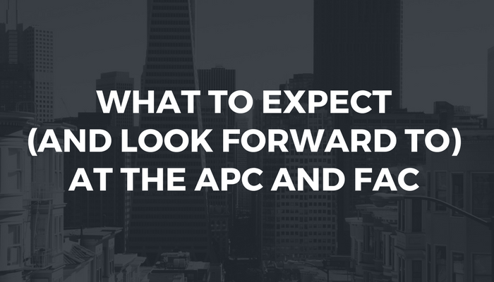 What to expect (and look forward to) at the APC and FAC