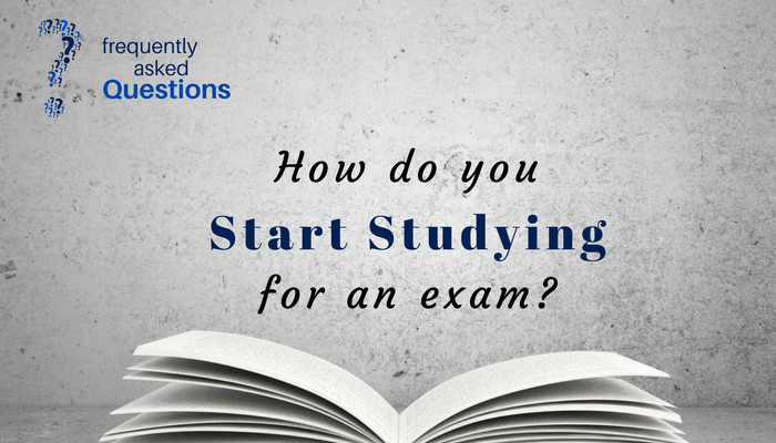 FAQ: How do you start studying for an exam?