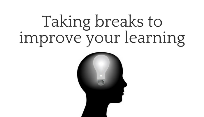 Taking breaks to improve your learning