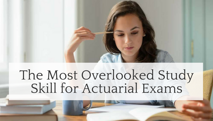 The Most Overlooked Study Skill for Actuarial Exams