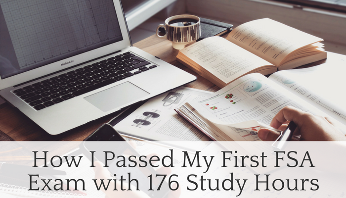 how i passed my first fsa exam with 176 study hours rethink studying